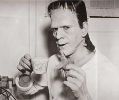 Tea with my friend, Frankie--he's so very proper, you know. FRANKENSTEIN (1931)