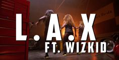L.A.X - Ginger Ft. WizKid (Official Video)