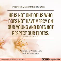 """Anas bin Malik narrated that: """"An older man came to talk to the Prophet, and the people were hesitant to make room for him. The #Prophet said: He is not one of us who does not have #mercy on our #young and does not #respect our #elders. #islam #islamicteachings #hadith #sunnah #muslim #muslimah #muslims #ummah #deen #deenoverdunya #islamic #islamicquotes #respectelders #respectall #havemercy #showmercy #morals #etiquette #dunya #prophetmuhammad #goodvibes #taqva"""