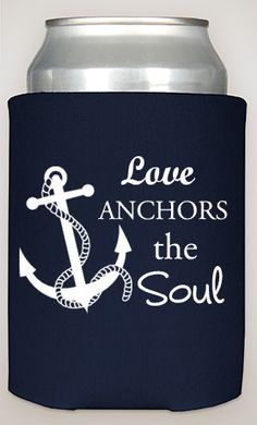 Love Anchors the Soul Wedding Coozies, custom wedding coozies, party favors, nautical wedding, customized with your name, summer weddings by CoozieShop360 on Etsy