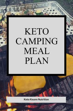 Summer is upon us & it's camping season. So I created a keto camping meal plan for you. This camping meal plan is 7 days of simple, easy and basic meals. #keto #camping #mealplan #food #ideas #easy #ketogenic