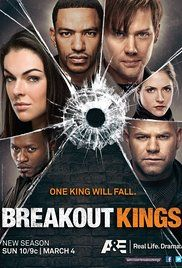 Breakout Kings A squad of U.S. marshals team up with cons (former fugitives) to work together on tracking down prison escapees in exchange for getting time off their sentences.
