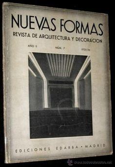 Nuevas formas : revista de arquitectura y decoración (1934-1936) http://encore.fama.us.es/iii/encore/record/C__Rb1508553?lang=spi