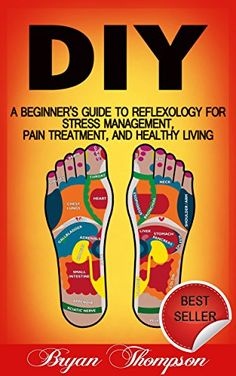DIY: A Beginner's Guide To Reflexology For Stress Management, Pain Treatment, and Healthy Living (Self Massage, Massage, Massage Therapy, Pain Relief, ... Relaxation, Alternative Remedies) by Bryan Thompson http://www.amazon.com/dp/B00ZJLGGPI/ref=cm_sw_r_pi_dp_-lLUvb17MCTVG