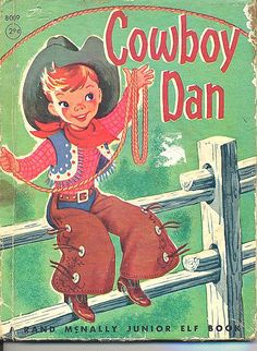 """I read this to my son so often I think I still have it memorized.  """"I'm a rootin' tootin' cowboy and my name is Cowboy Dan...."""""""