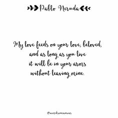 . Love Is Comic, Neruda Quotes, Me Quotes, Pablo Neruda, Words On Canvas, Drawing Quotes, Architecture Quotes, Romantic Quotes, Close To My Heart