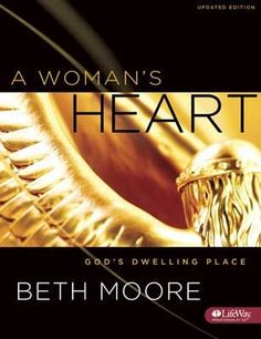 Beth Moore - A Woman's Heart/ I am doing this Bible Study now. Awesome/ cmanley