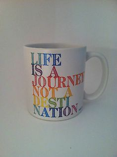 Life is a Journey Not A Destination Coffee Tea Ceramic 14 oz Quotable Mugs Gift