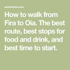How to walk from Fira to Oia. The best route, best stops for food and drink, and best time to start.
