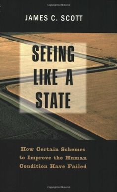 Seeing like a State: How Certain Schemes to Improve the H...