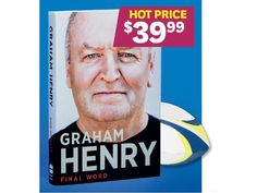 Graham Henry: Final Word By Bob Howitt $39.99 *Prices subject to change