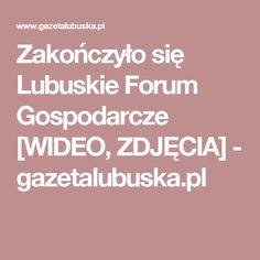 Zakończyło się Lubuskie Forum Gospodarcze [WIDEO, ZDJĘCIA] - gazetalubuska.pl