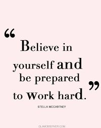 Image result for work hard and believe in yourself quotes