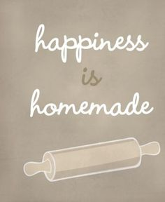 Happiness is home-made