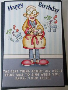 Golden Oldies~Happy Birthday Chap singing with no teeth Handmade card 55