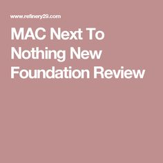 MAC Next To Nothing New Foundation Review