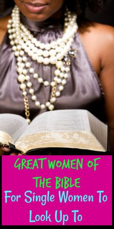 Great Women of the Bible For Single Women Can Learn From