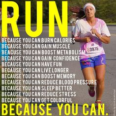 There are many reasons to run, but there is no excuse to not run if you can do it.