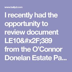 I recently had the opportunity to review document LE10/389 from the O'Connor Donelan Estate Papers