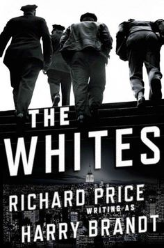 The Whites -  all these obsessed cops with their single case. ... They all reminded me of [Moby-Dick's] Ahab- they're looking for their whales. They're looking for their whites. --Price is the author of Clockers, the novel about police detectives and drug dealers ; the novel The Wanderers, about street gangs in the Bronx; and Freedomland.