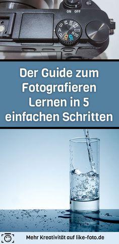 Der Guide zum Fotografieren Lernen in 5 einfachen Schritten. Schau rein und nimm was mit! :) - Fotografie Tipps
