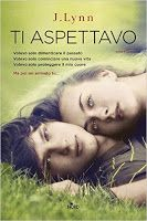 libri che passione: Ti aspettavo di Jennifer L. Armentrout (J. Lynn)