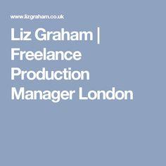 Liz Graham | Freelance Production Manager London