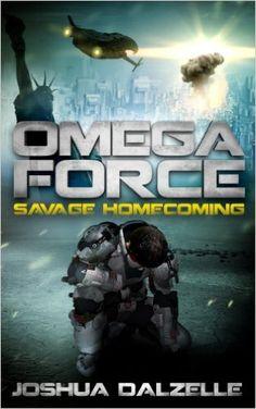Amazon.com: Omega Force: Savage Homecoming (OF3) eBook: Joshua Dalzelle: Kindle Store