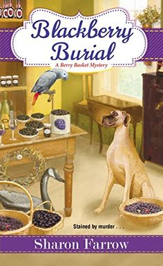 Blackberry Burial (A Berry Basket Mystery) by Sharon Farrow Best Mysteries, Murder Mysteries, Cozy Mysteries, I Love Books, Good Books, Books To Read, Reading Books, Reading Lists, Mystery Novels