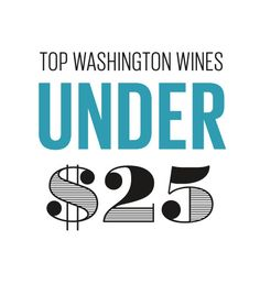 Beyond this year's Top 100 list, these 20 wines in the $25-and-under range were a cut above the rest.