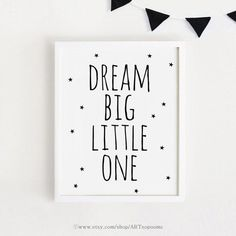 Dream Big Little one Printable Quotes Poster Sign by ARTsopoomc
