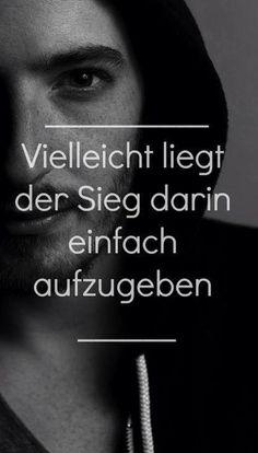 'Vielleicht liegt der Sieg darin, einfach aufzugeben.' // #leben #liebe #freundschaft ~