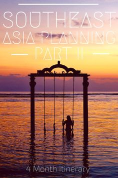 Southeast Asia Planning Part 2 - 4 month itinerary through Thailand, Vietnam, Laos, Cambodia, Indonesia and the Philippines