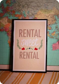 Rental, sweet rental print -- for ask you renters out there!