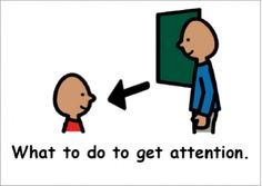 A Social Story about getting attention in appropriate ways. My Classroom Boards include popular supports for: Autism Behavior Reinforcement Social ABA Data Communication Core Curriculum Social Stories Autism, Social Skills Autism, Social Skills Activities, Teaching Social Skills, Social Emotional Learning, Teaching Ideas, Classroom Behavior, Autism Classroom, Preschool Special Education