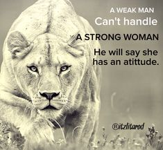 Never be afraid to be strong! Only strong men will be worth! #strong #woman #lioness #quotes #life