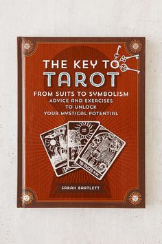 The Key To Tarot: From Suits To Symbolism By Sarah Bartlett