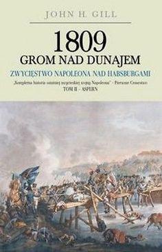 1809 Grom nad Dunajem. Tom 2 - John H. Gill - Książka