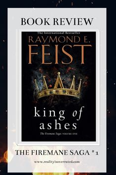 King of Ashes by Raymond E Feist is the first installment of the planned high-fanatsy trilogy, The Firemane Saga.   Raymond E Feist is a master of his craft and very good at turning a classic fanatsy trope into an engaging story. My Love Story, I Love Reading, Fantasy Books, Book Reviews, Book Recommendations, Writing A Book, Talk To Me, Saga, Turning