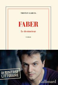 Le Bouquinovore: Faber: Le destructeur, Tristan Garcia