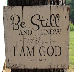 """""""Be still and know that I am God"""" on a window"""