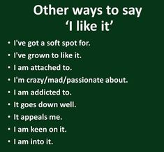 Other ways to say I LIKE IT