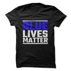 Blue Lives Matter T Shirts, Hoodies. Check price ==► https://www.sunfrog.com/LifeStyle/Blue-Lives-Matter-68345973-Guys.html?41382 $19