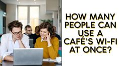 ☕️ | How many people can use a café's Wi-Fi at once?