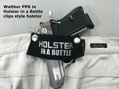 Does the HolsterInABottle.com concealed carry clips style work with ... Walther PPK? Yes - compliments of BullsEye gun shop/range