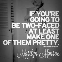 Express yourself with this If Youre Going To Be Two-Faced Marilyn Monroe Quote graphic from Instagramphics!