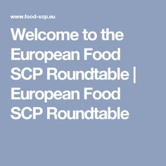 Welcome to the European Food SCP Roundtable | European Food SCP Roundtable