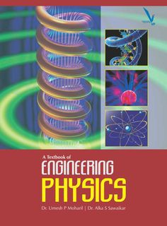 Physiscs is a subject that plays a key role in generating vital knowledge needed for future technological developments and enriches one's understanding about other subjects like chemistry,  biology, environmental science, astrophysics etc. This book is written keeping in mind the students of First Year Engineering for the University of Pune.