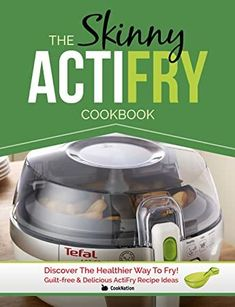 [Kindle] The Skinny ActiFry Cookbook: Guilt-free and Delicious ActiFry Recipe Ideas: Discover The Healthier Way to Fry! Got Books, Books To Read, Gourmet Recipes, New Recipes, Tefal Actifry, Actifry Recipes, My Cookbook, Kindle, What To Read