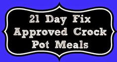 21 Day Fix Approved Crock Pot Meals! Day Fix Recipes Slow Cooker) 21 Day Fix Diet, 21 Day Fix Meal Plan, 21 Day Fix Recipies, 21 Day Fix Challenge, Beachbody Shakeology, Beachbody 21 Day Fix, 21 Fix, 21 Day Fix Extreme, Get Healthy